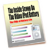 Thumbnail Inside the Video IPod Battery - New ebook with PLR